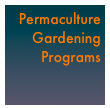 Permaculture Gardening Programs